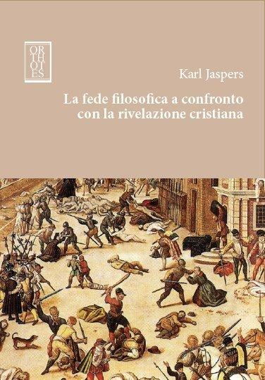 Recensione: Karl Jaspers a confronto con la rivelazione cristiana